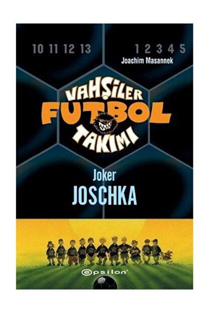 Epsilon Yayınları Vahşiler Futbol Takımı 9: Joker Joschka (ciltli)