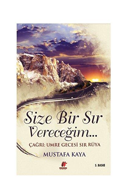 Fenomen Kitap Size Bir Sır Vereceğim Mustafa Kaya