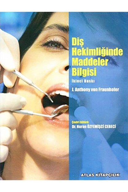 Atlas Kitabevi Diş Hekimliğinde Maddeler Bilgisi - Çeviri Editörü Nuran Özyemişci Cebeci, 2015