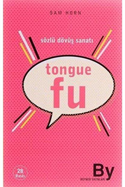Boyner Yayınları Tongue Fu /sözlü Dövüş Sanatı