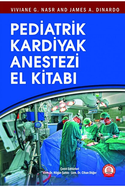 Ankara Nobel Tıp Kitapevleri Pediatrik Kardiyak Anestezi El Kitabı