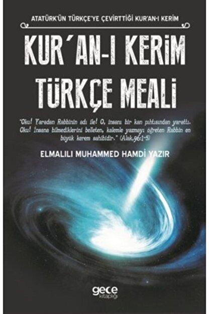 Gece Kitaplığı Kur'an I Kerim Türkçe Meali Atatürk'ün Türkçe'ye Çevirttiği Kur'an I Kerim