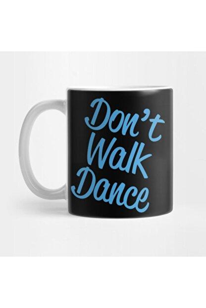 TatFast Dancing - Don't Walk Dance Funny Slogan Pun Gift Idea Kupa