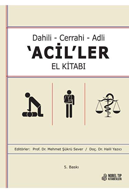 Nobel Tıp Kitabevleri Dahili - Cerrahi - Adli Aciller El Kitabı ( 5.baskı )