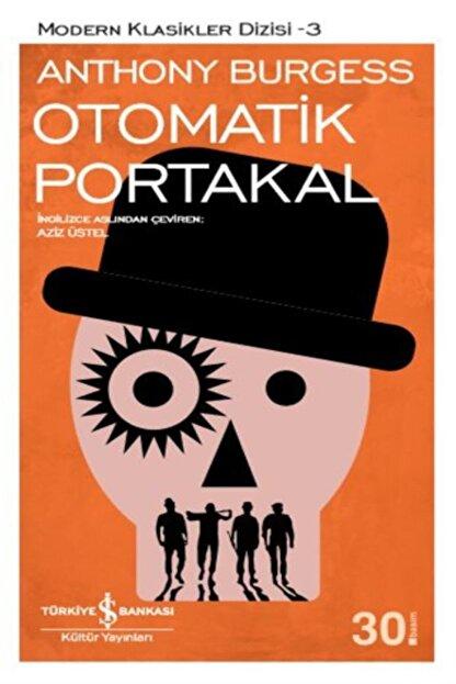 TÜRKİYE İŞ BANKASI KÜLTÜR YAYINLARI Otomatik Portakal / Karton Kapak