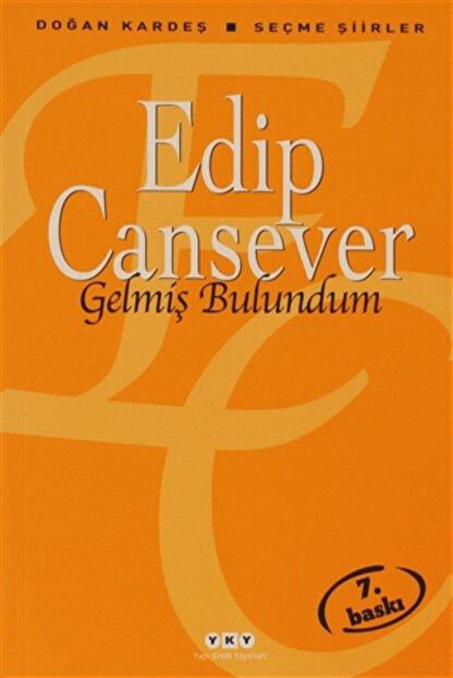 Yapı Kredi Yayınları Gelmiş Bulundum//edip Cansever