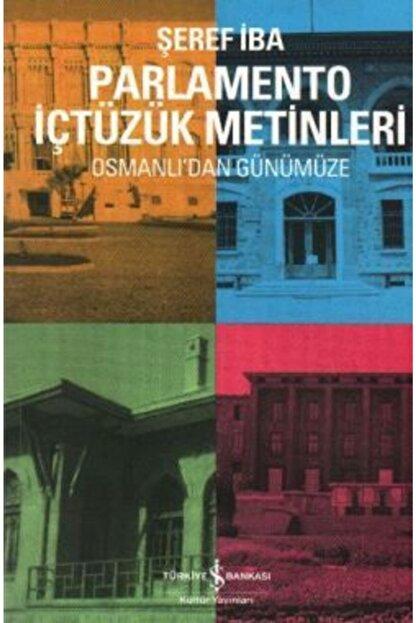 İş Bankası Kültür Yayınları Osmanlı'dan Günümüze Parlamento Içtüzük Metinleri