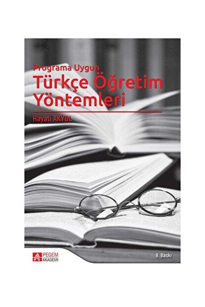 Pegem Akademi Yayıncılık Programa Uygun Türkçe Öğretim Yöntemleri - Hayati Akyol