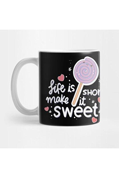 TatFast Life Is Short Make It Sweet Kupa