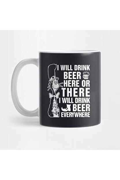 TatFast I Will Drink Beer Here Or There I Will Drink Beer Everywhere Beer Kupa