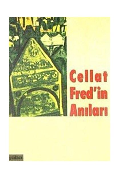 Yaba Yayınları Cellat Fred'in Anıları