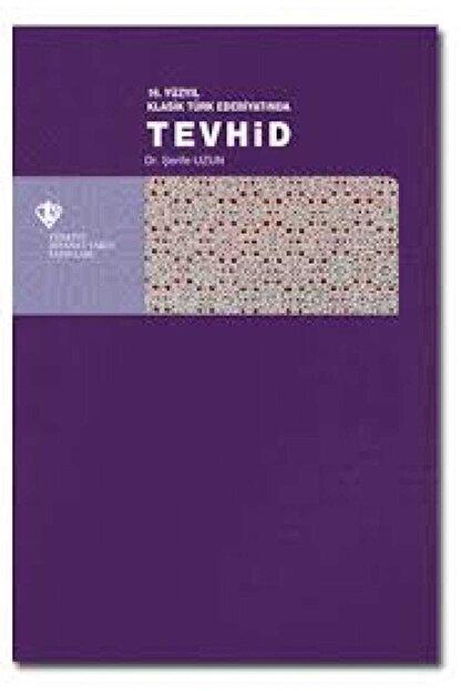 Diyanet Vakfı Yayınları 16. Yüzyıl Klasik Türk Edebiyatında Tevhid