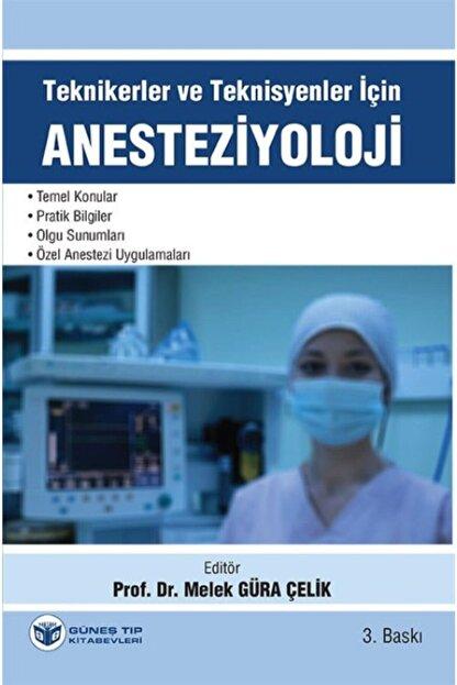 Güneş Tıp Kitabevi Teknikerler Ve Teknisyenler Için Anesteziyoloji 3. Baskı