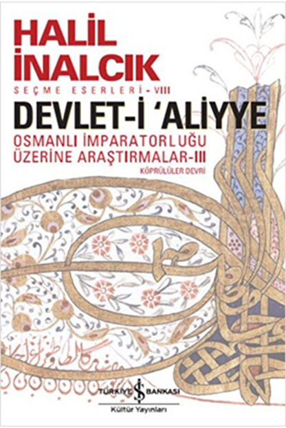 İş Bankası Kültür Yayınları Devleti Aliyye Osmanlı Imparatorluğu Üzerine Araştırmalar 3