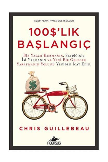 Pegasus Yayınları 100 Dolarlık Başlangıç - Chris Guillebeau