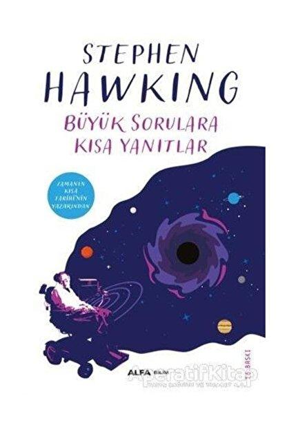 Alfa Yayınları Büyük Sorulara Kısa Yanıtlar / Stephen Hawking
