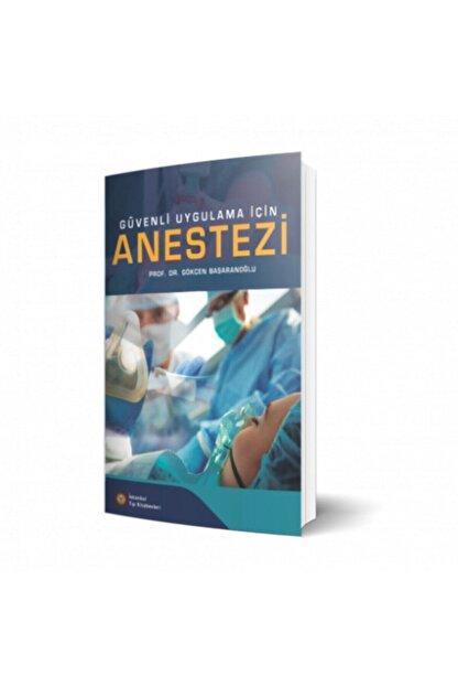 İstanbul Tıp Kitabevi Güvenli Uygulama Için Anestezi