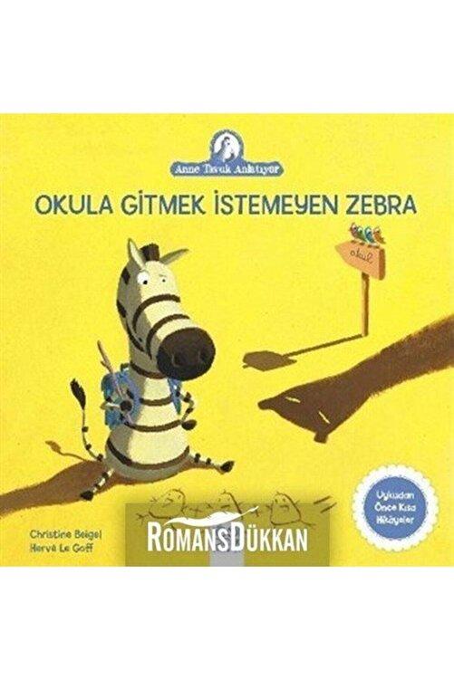 1001 Çiçek Kitaplar Okula Gitmek Istemeyen Zebra-anne Tavuk Anlatıyor & Uykudan Önce Kısa Hikayeler 1