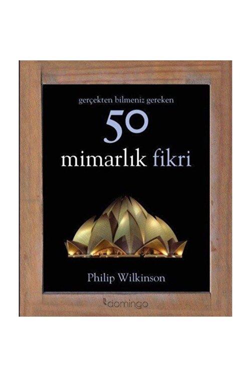 Domingo Yayınevi Gerçekten Bilmeniz Gereken 50 Mimarlık Fikri Philip Wilkinson - Philip Wilkinson 1