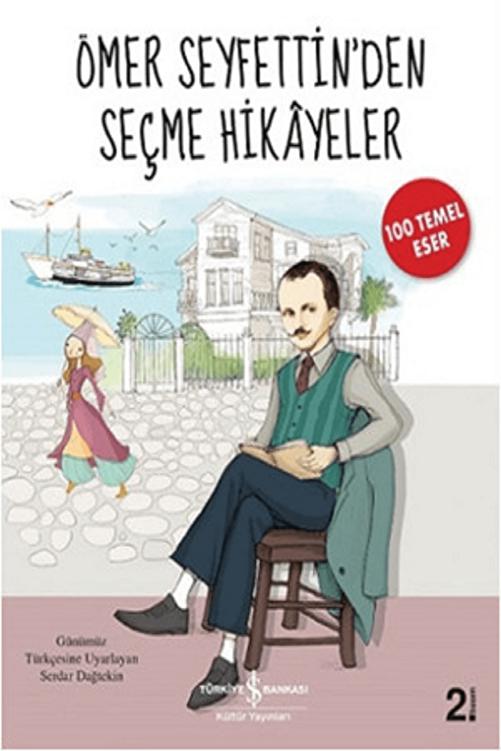 İş Bankası Kültür Yayınları Ömer Seyfettin'den Seçme Hikayeler (büyük Boy) 1