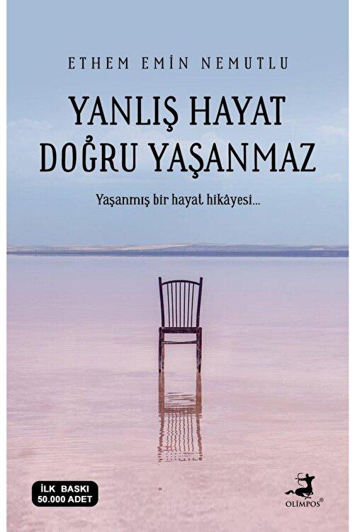 Olimpos Yayınları Yanlış Hayat Doğru Yaşanmaz - Ethem Emin Nemutlu 1
