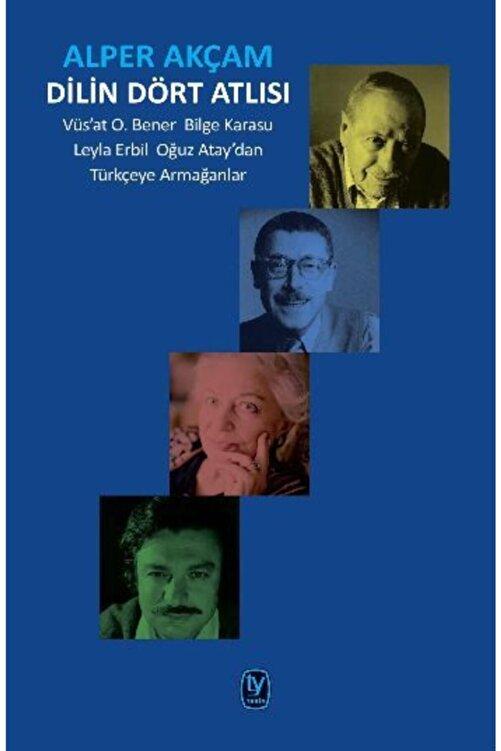 Tekin Yayınevi Dilin Dört Atlısı: Vüs'at O.bener, Bilge Karasu, Leyla Erbil, Oğuz Atay'dan Türkçeye Armağanlar 1