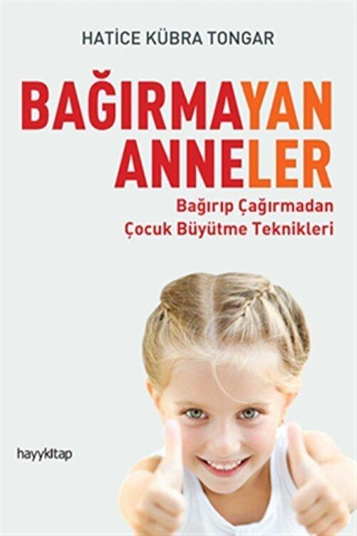 Hayykitap Bağırmayan Anneler - Hatice Kübra Tongar - Yayınları 1