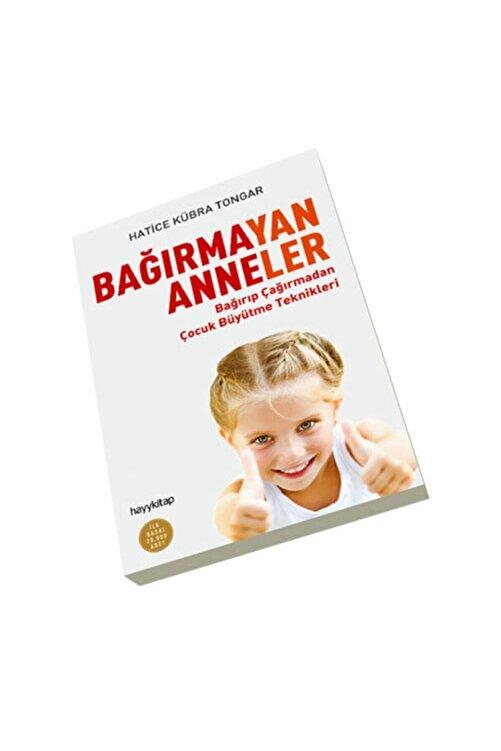 Hayykitap Bağırmayan Anneler - Hatice Kübra Tongar - Yayınları 2