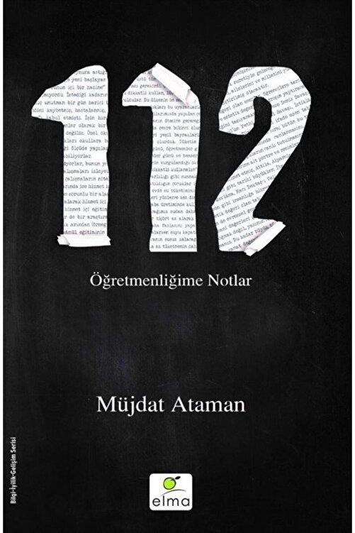 ELMA Yayınevi 112 -  Öğretmenliğime Notlar 1