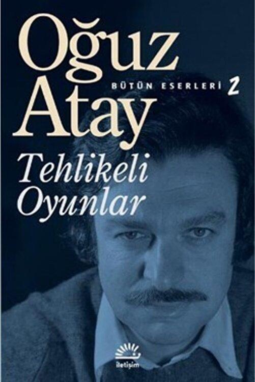 İletişim Yayınları Bütün Eserleri 2 - Tehlikeli Oyunlar / Oğuz Atay / 1