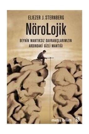 Metis Yayıncılık Nörolojik & Beynin Mantıksız Davranışlarımızın Ardındaki Gizli Mantığı 0