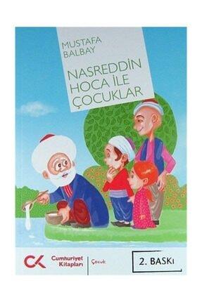 Cumhuriyet Kitapları Nasreddin Hoca Ile Çocuklar - Mustafa Balbay 0