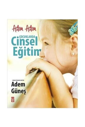 Timaş Yayınları Adım Adım Çocuklarda Cinsel Eğitim 0