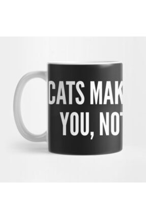TatFast Cute - Cats Make Me Happy You, Not So Much - Funny Cute Kupa 0