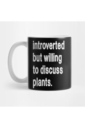 TatFast Introverted But Willing To Discuss Plants Kupa 0