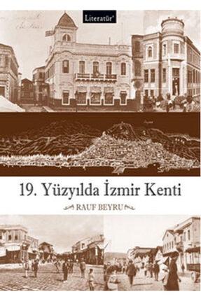 Literatür Yayınları 19.yüzyılda Izmir Kenti 0