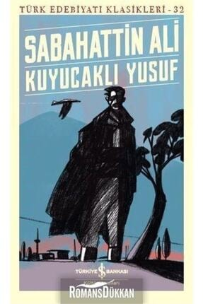TÜRKİYE İŞ BANKASI KÜLTÜR YAYINLARI Kuyucaklı Yusuf Türk Edebiyatı Klasikleri 32 0