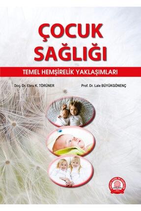 Ankara Nobel Tıp Kitapevleri Çocuk Sağlığı Temel Hemşirelik Yaklaşımları 0