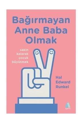 Aganta Kitap Bağırmayan Anne Baba Olmak / - Hal Edward Runkel 0