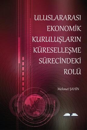 Rating Academy Yayınları Uluslararası Ekonomik Kuruluşların Küreselleşme Sürecindeki Rolü 0