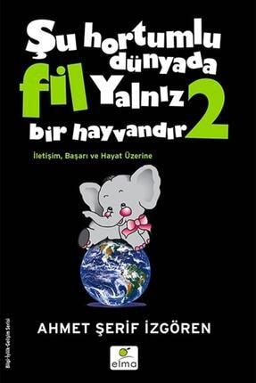 ELMA Yayınevi Şu Hortumlu Dünyada Fil Yalnız Bir Hayvandır 2 (Siyah Kapak) 0