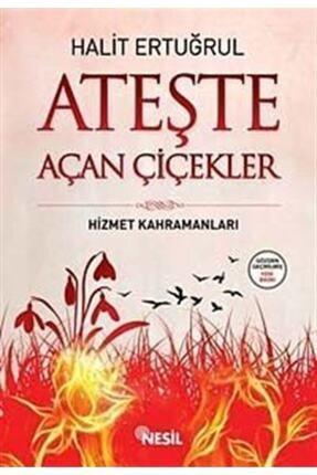 Nesil Yayınları Ateşte Açan Çiçekler - Halit Ertuğrul 9789752697959 0