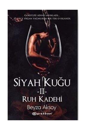 Epsilon Yayınları Siyah Kuğu 2-ruh Kadehi - Beyza Aksoy 0