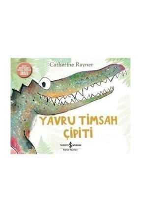 İş Bankası Kültür Yayınları Yavru Timsah Çipiti Catherine Rayner 0