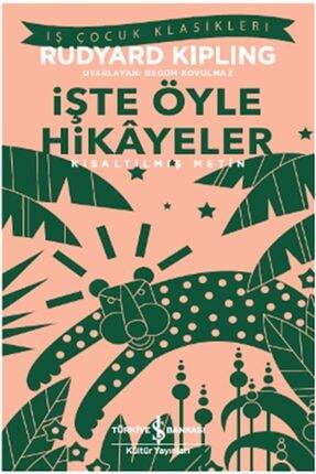 İş Bankası Kültür Yayınları Işte Öyle Hikayeler (kısaltılmış Metin) 100 Temel Eser 0