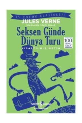İş Bankası Kültür Yayınları Seksen Günde Dünya Turu Kısaltılmış Metin 0