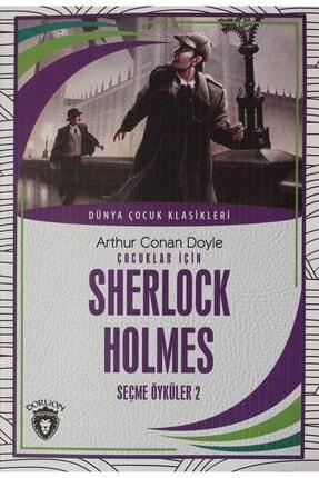 Dorlion Yayınevi Çocuklar Için Sherlock Holmesseçme Öyküler 2 - Sir Arthur Conan Doyle 9786052499641 0