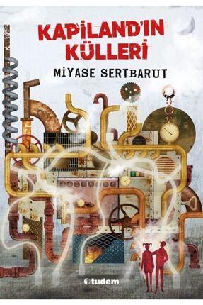 Tudem Yayınları Kapiland'ın Külleri - Miyase Sertbarut 0