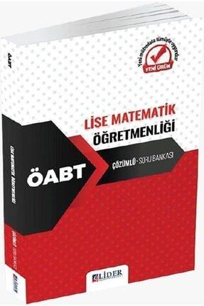 Lider Yayınları 2021 Öabt Lise Matematik Öğretmenliği Soru Bankası Çözümlü 0