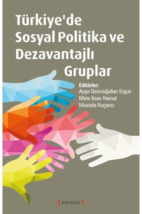Kırmızı Yayınları Türkiye'de Sosyal Politika Ve Dezavantajlı Gruplar 0